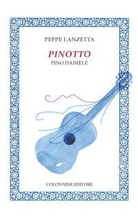 Pinotto. Pino Daniele - Lanzetta Peppe - wuz.it