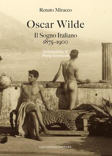 Oscar Wilde. Il sogno italiano (1875-1900) - Renato Miracco - copertina