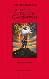 Il Il gallo di Renato Caccioppoli - Schifano Jean-Noël - wuz.it