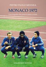 Monaco 1972. Una tragedia che poteva essere evitata. Ediz. illustrata