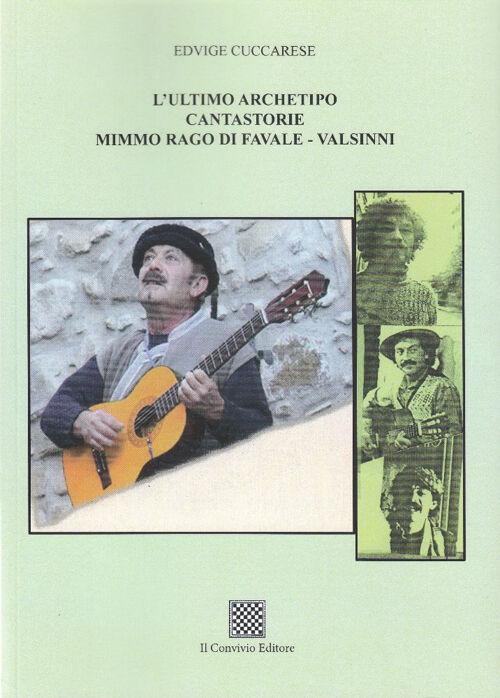 L' ultimo archetipo cantastorie Mimmo Rago di Favale-Valsinni