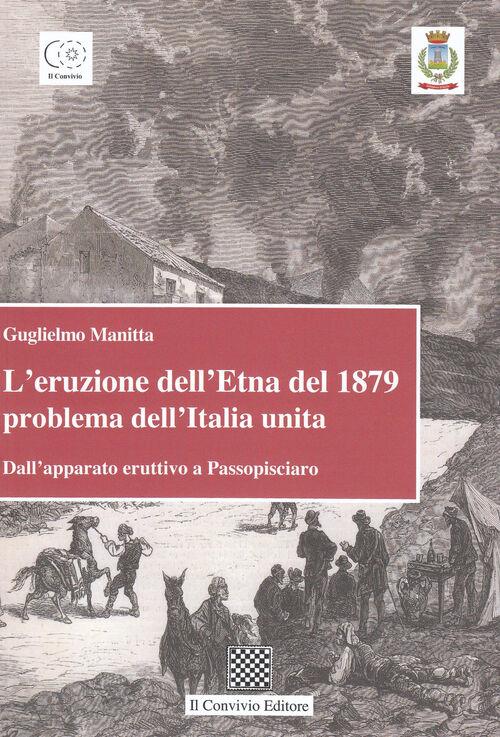 L' eruzione dell'Etna del 1879 problema dell'Italia unita. Dall'apparato eruttivo a Passopisciaro
