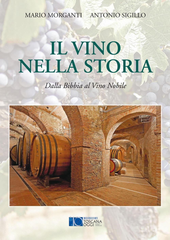 Il vino nella storia. Dalla Bibbia al vino nobile