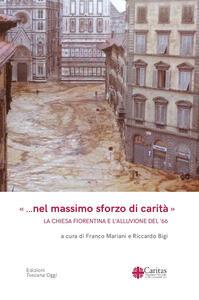 «... Nel massimo sforzo di carità». La Chiesa fiorentina e l'alluvione del '66