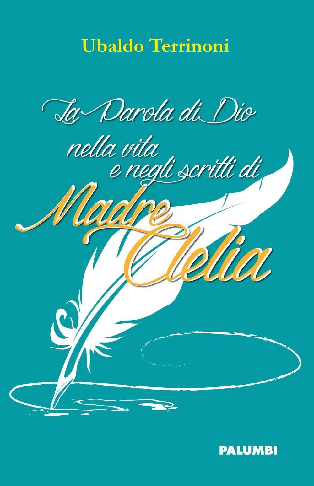 La parola di Dio nella vita e negli scritti di madre Clelia
