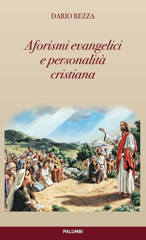 Aforismi evangelici e personalità cristiana