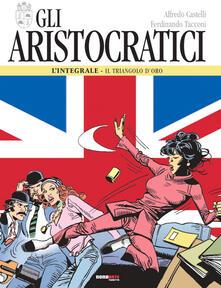 Librisulladiversita.it Gli aristocratici. L'integrale. Vol. 4: triangolo d'oro, Il. Image