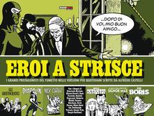 Squillogame.it Eroi a strisce. I grandi protagonisti del fumetto nelle versioni per quotidiani scritte da Alberto Castelli Image