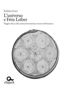 L' universo e Fritz Leiber - Federico Cenci - ebook