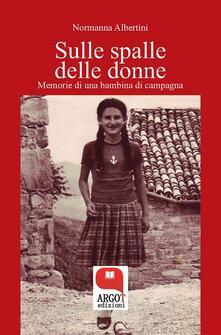 Sulle spalle delle donne - Normanna Albertini - ebook