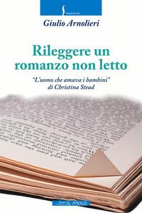 Rileggere un romanzo non letto. «L'uomo che amava i bambini» di Christina Stead - Arnolieri Giulio - wuz.it