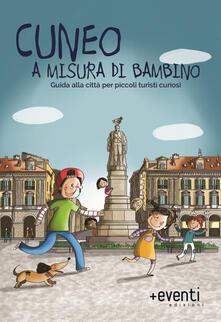Winniearcher.com Cuneo a misura di bambino. Guida alla città per piccoli turisti curiosi Image