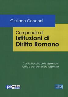 Letterarioprimopiano.it Compendio di istituzioni di diritto romano. Con la raccolta delle espressioni latine e con domande riassuntive Image