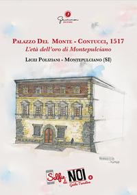 Selfie di noi. Guida turistica. Ediz. italiana e inglese. Vol. 2: Palazzo Del Monte-Contucci, 1517. L'età dell'oro di Montepulciano. Licei Poliziani, Montepulciano (SI). - - wuz.it