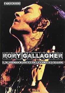 Rory Gallagher. Il bluesman bianco con la camicia a quadri.pdf