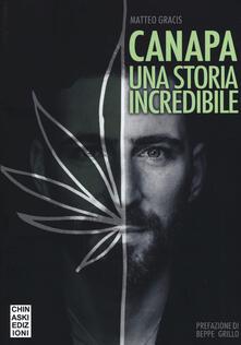 Canapa. Una storia incredibile - Matteo Gracis - copertina