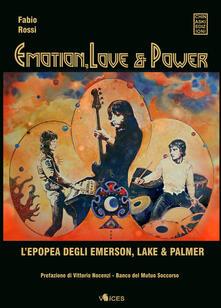 Emotion, love & power. Lepopea degli Emerson, Lake & Palmer.pdf