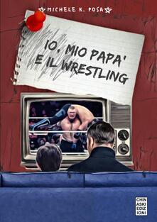 Criticalwinenotav.it Io, mio papà e il wrestling Image