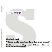 Sono nato cantando... tra due mari. Radici e canto nella poetica di Franco Simone cantautore salentino.pdf