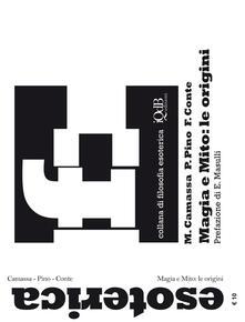 Magia e mito. Le origini - Mauro Camassa,Paride Pino,Francesco Conte - copertina
