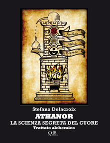 Premioquesti.it Athanor. La scienza segreta del cuore. Trattato alchemico Image