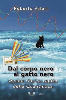 Dal corpo nero al gatto nero - Roberto Valeri - ebook