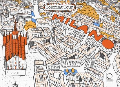 Milano. Coloring tour. Ediz. italiana e inglese