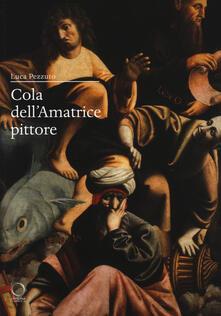 Mercatinidinataletorino.it Cola dell'Amatrice pittore. I giorni di Roma, gli anni dell'Appennino Image