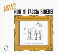 Arte? non mi faccia ridere! La critica darte secondo il disegnatore umorista.pdf