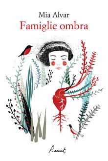 Famiglie ombra - Gioia Guerzoni,Mia Alvar - ebook