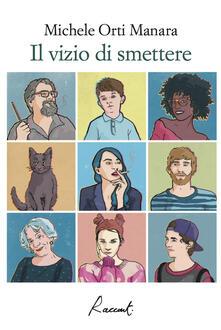 Il vizio di smettere - Michele Orti Manara - ebook