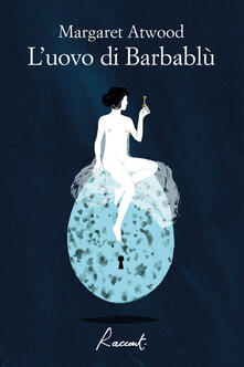 L' uovo di Barbablù - Margaret Atwood - copertina