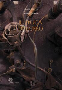 Il duca di ferro-The iron duke. Ediz. bilingue - Monica Serra,A. Manzetti - ebook