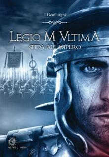 Librisulrazzismo.it Sfida all'impero. Legio M Ultima Image