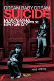 Voluntariadobaleares2014.es Dream baby dream. «Suicide». La storia della band che sconvolse New York City Image