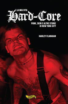 Radiospeed.it La mia vita hard-core. Punks, skins e altre storie a New York City Image