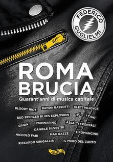 Roma brucia. Quarantanni di musica capitale.pdf