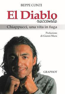 El Diablo racconta. Chiappucci, una vita in fuga - Beppe Conti - copertina