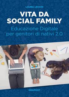 Vita da social family. Educazione digitale per genitori di nativi 2.0.pdf