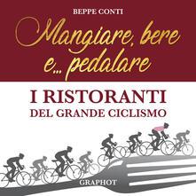 Mangiare, bere e... pedalare. I ristoranti del grande ciclismo.pdf