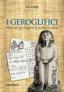 Birrafraitrulli.it I geroglifici. Manuale per leggere la scrittura egizia Image
