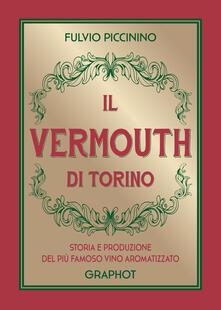 Festivalpatudocanario.es Il Vermouth di Torino. Storia e produzione del più famoso vino aromatizzato Image