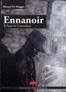 Ennanoir. Un paese in controluce
