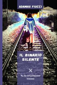 Il binario silente