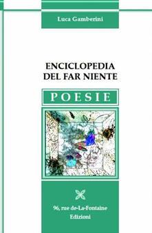 Enciclopedia del far niente - Luca Gamberini - copertina