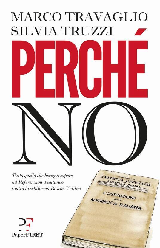 Perché no - Marco Travaglio,Silvia Truzzi - copertina