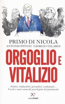 Orgoglio e vitalizio - Primo Di Nicola,Antonio Pitoni,Giorgio Velardi - copertina