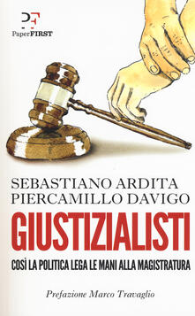 Secchiarapita.it Giustizialisti. Così la politica lega le mani alla magistratura Image
