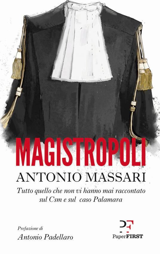Magistropoli. Tutto quello che non vi hanno mai raccontato sul Csm e sul caso Palamara - Antonio Massari - copertina