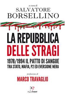 La repubblica delle stragi. 1978/1994. Il patto di sangue tra Stato, mafia, P2 ed eversione nera - copertina